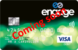 Engage Visa debit card - business coming soon 10032016